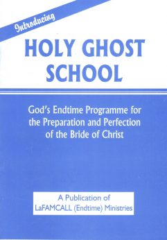 Holy Ghost School by LaFAMCALL (Endtimes) Ministries