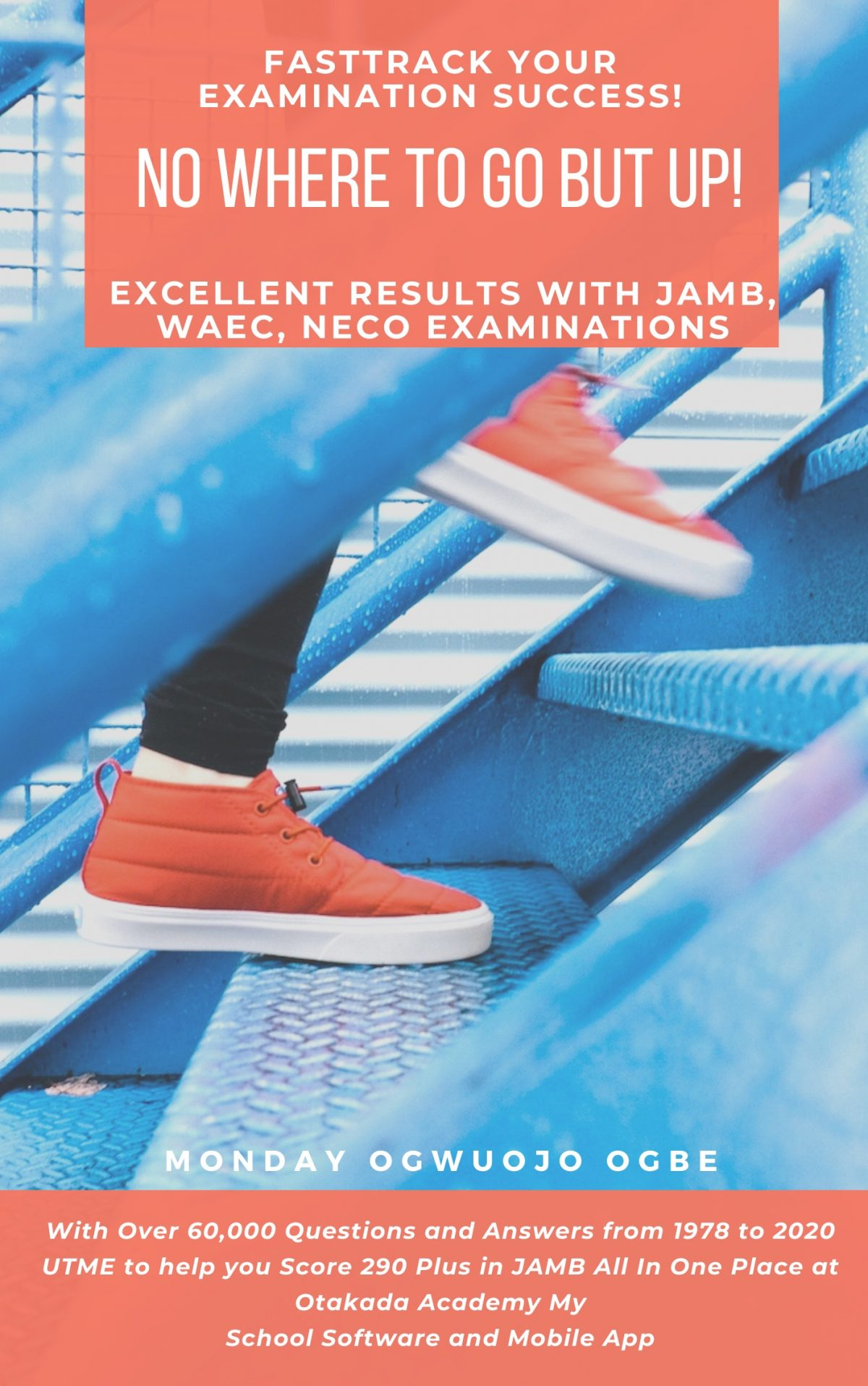 FastTrack Your Examination Success! - No Where to Go but Up! Excellent Results with JAMB, WAEC, NECO Examinations With Over 60,000 Questions and Answers from 1978 to 2020 UTME to help you Score 290 Plus in JAMB All In One Place at Otakada Academy My School Software and Mobile App