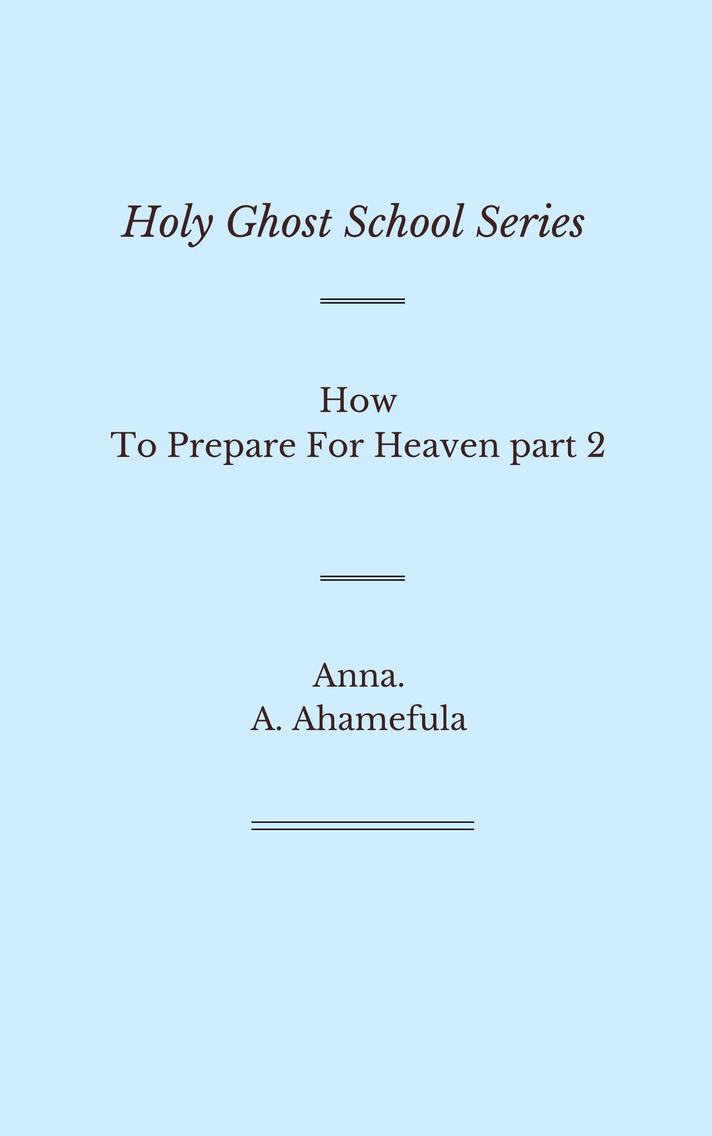 prepare for heaven