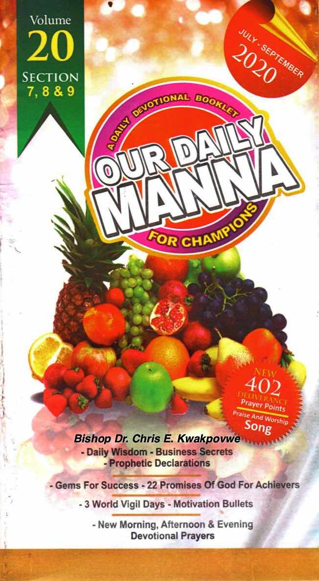 Our Daily Manna July - September 2020 A Devotional Booklet for Champions Bishop Dr. Chris E. Kwakpovwe
