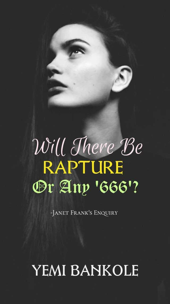 Will there be a rapture or 666 by Yemi Bankole