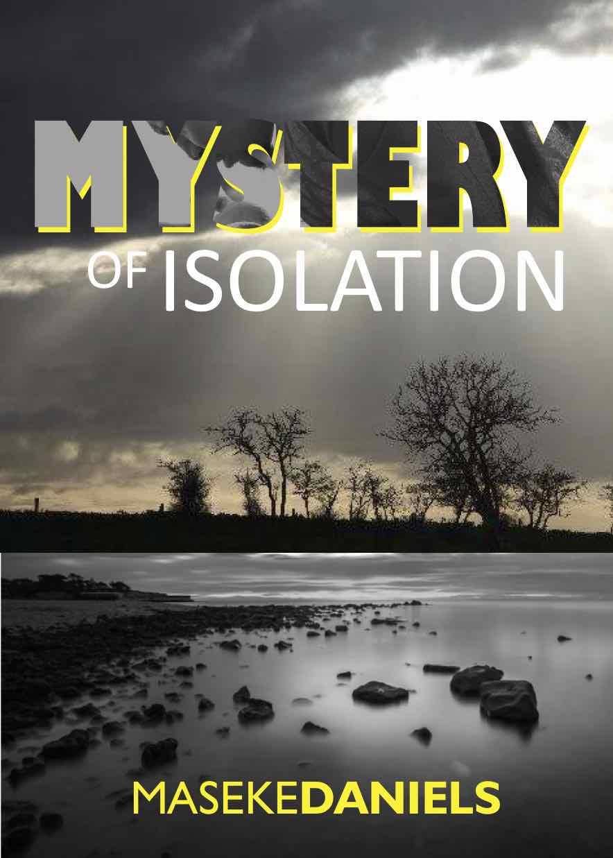 Mystery of Isolation by Prophet Maseke Daniels